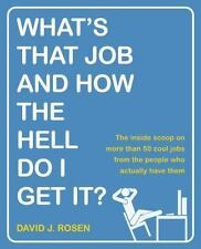 What's That Job and How the Hell Do I Get It?: The Inside Scoop on-ExLibrary