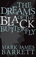 The Dreams of the Black Butterfly by Barrett, Mark James (Paperback book, 2016)