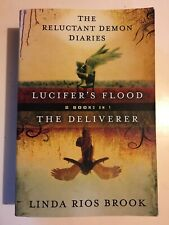LUCIFER'S FLOOD & DELIVERER Reluctant Demon Diaries book 1 2 By Linda Rios Brook