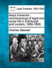 Haud immemor: reminiscences of legal and social life in Edinburgh and London, 18