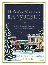 If Youre Missing Baby Jesus: A True Story that Em