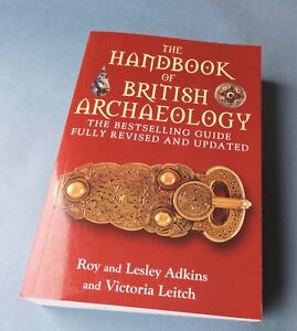 The Handbook of British Archaeology by Lesley Adkins, Roy A. Adkins, Victoria...