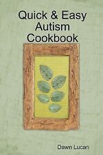 Quick & Easy Autism Cookbook: By Dawn Lucan