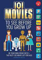 101 Movies to See Before You Grow Up: Be your ow,Excellent,Books,mon0000126832 M
