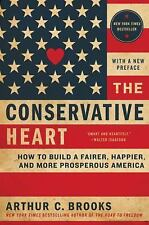 The Conservative Heart: How To Build A Fairer, Happier, And More Prosperous Amer