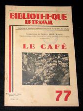 LE CAFE - B. TRAVAIL n° 77-1949 - CAFEIER PLANTATION COLONIE A.E.F. TORREFACTION
