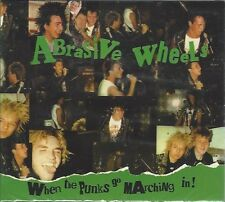 ABRASIVE WHEELS - WHEN THE PUNKS GO MARCHING IN - (sealed digi-pak)  AHOY DPX 25