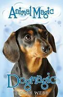 Dogmagic (Animal Magic), Webb, Holly, Very Good Book