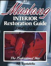 Mustang Interior Restoration Guide, 1964½ - 1970 by Art Trantafello
