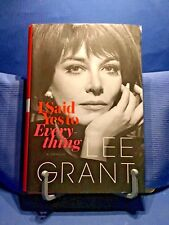 I Said Yes To Everything by Lee Grant - A Memoir by Lee Grant 2014 Hardcover