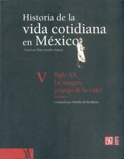 Historia de la vida cotidiana en México : tomo V : volumen 2. Siglo-ExLibrary