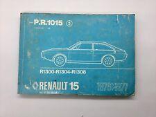 CATALOGUE PIÈCES RENAULT 15 1976/1977 PR 1015