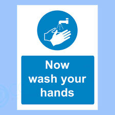 Now Wash Your Hands - Plastic Sign or Sticker - A6 210 x 297m SCREEN PRINTED