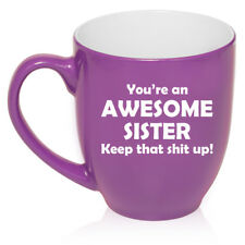 16oz Bistro Mug Ceramic Coffee Tea Glass Cup Awesome Sister Keep It Up Funny