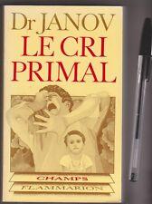Dr Janov - Le Cri Primal - Psychiatrie - Champs Flammarion