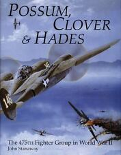 Possum, Clover and Hades : The 475th Fighter Group in Ww Ii, New Book, $0 Ship