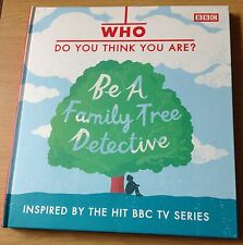 WHO DO YOU THINK YOU ARE? Be A Family Detective Book (FAMILY TREE Hardback) NEW