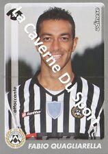 N°476 FABIO QUAGLIARELLA # ITALIA UDINESE CALCIO STICKER PANINI CALCIATORI 2009