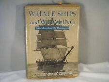 Whale Ships and Whaling by Albert Cook Church First Edition 1938