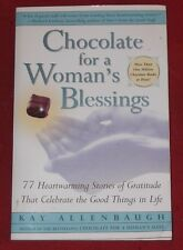 CHOCOLATE FOR A WOMEN'S BLESSING ~ Kay Allenbaugh ~ 77 HEARTWARMING STORIES