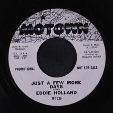 EDDIE HOLLAND: Just A Few More Days / Darling I Hum Our Song 45 (dj, xol) Soul