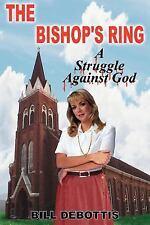 The Bishop's Ring by Bill Debottis (2005, Paperback)