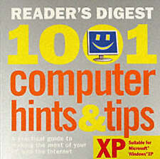 1001 Computer Hints and Tips: A Practical Guide to Making the Most of Your PC an