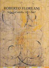 ARTE ROBERTO FLOREANI Selected Works 1997-2007 Edizioni dell'arena