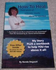 How To Heal from Years of Criticism, Insults, Abuse & Rejection Ronda Degaust pb