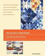How to Start a Home-based Quilting Business (Home-Based Business Series) PB