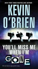 You'll Miss Me When I'm Gone by Kevin O'Brien (Paperback)