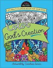 Color the Bible: Color God's Creation : An Adult Coloring Book for Your Soul...