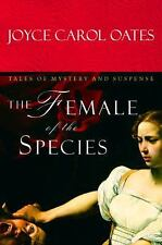 The Female of the Species : Tales of Mystery and Suspense by Joyce Carol Oates (2006, Hardcover)