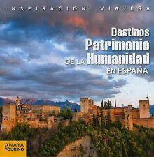 DESTINOS PATRIMONIO DE LA HUMANIDAD EN ESPAÑA, POR: ANTON POMBO RODRIGUEZ