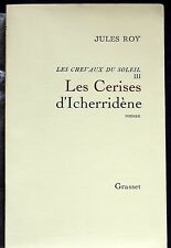 Les Cerises d'Icherridène - Jules Roy - édition originale H.C. sur vergé à Barbe