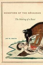 Monsters of the Gévaudan : The Making of a Beast by Jay M. Smith 2011 Hardback
