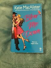 Blow Me Down by Katie MacAlister (2005, Paperback)