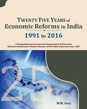 Twenty Five Years of Economic Reforms in India : 1991 To 2016 by M. M. Sury...