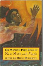 The Women's Press Book of New Myth and Magic Edited by Helen Windrath pb 1993
