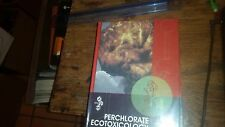 Perchlorate Ecotoxicology by Ronald J Kendall and Philip N. Smith 2006 Hardcover