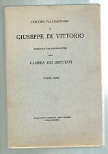 DISCORSI PARLAMENTARI ( VOL. PRIMO ) GIUSEPPE DI VITTORIO 1972