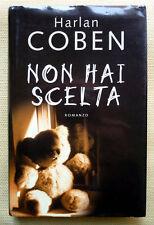 Harlan Coben, Non hai scelta, Ed. Mondadori, 2004