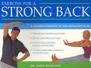 Exercise for a Strong Back : a Complete Programme for Long-Lasting Back Health: