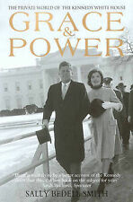 Grace & Power: The Private World of the Kennedy White House, Sally Bedell Smith