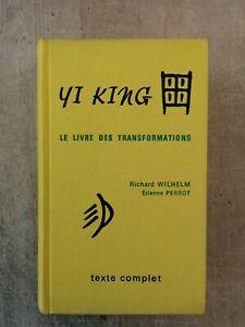 YI KING - LE LIVRE DES TRANSFORMATIONS - WILHELM / PERROT - LIB DE MEDICIS 1983