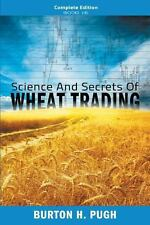 Science and Secrets of Wheat Trading : Complete Edition (Books 1-6) by Burton...