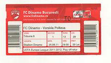 Orig.Ticket    Europa League 2011/12   DINAMO BUCAREST - VORSKLA POLTAVA  !!