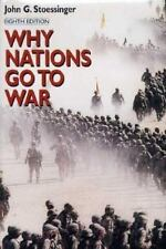 Why Nations Go to War by John G. Stoessinger and John George Stoessinger...