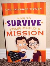 HOW TO SURVIVE YOUR CHILD'S MISSION by Gail Tietjen 2009 1STED LDS MORMON PB