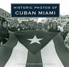Historic Photos of Cuban Miami by Jennifer Ortiz (2010, Hardcover)